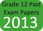 Grade 12 Past Exam Papers 2013