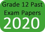 Grade 12 Past Exam Papers 2020